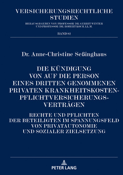 Die Kündigung von auf die Person eines Dritten genommenen privaten Krankheitskostenpflichtversicherungsverträgen von Seßinghaus,  Anne-Christine