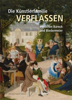 Die Künstlerfamilie Verflassen zwischen Barock und Biedermeier von Schneider,  Adolf T., von der Bank,  Matthias