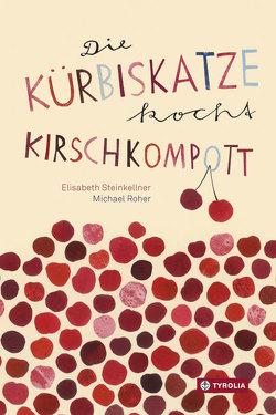 Die Kürbiskatze kocht Kirschkompott von Roher,  Michael, Steinkellner,  Elisabeth