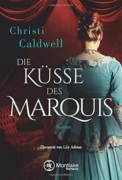 Die Küsse des Marquis von Adrian,  Lily, Caldwell,  Christi