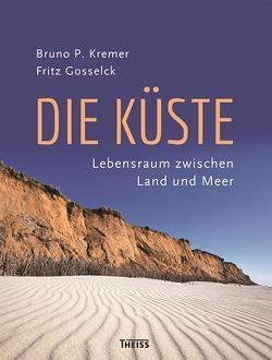 Die Küste von Gosselck,  Fritz, Kremer,  Bruno P.