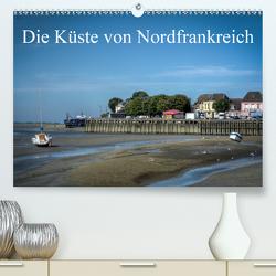 Die Küste von Nordfrankreich (Premium, hochwertiger DIN A2 Wandkalender 2021, Kunstdruck in Hochglanz) von Gaymard,  Alain