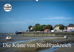 Die Küste von Nordfrankreich (Wandkalender 2018 DIN A2 quer) von Gaymard,  Alain