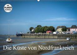 Die Küste von Nordfrankreich (Wandkalender 2019 DIN A2 quer)