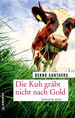 Die Kuh gräbt nicht nach Gold von Gunthers,  Bernd