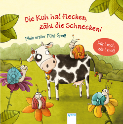 Die Kuh hat Flecken – zähl die Schnecken! von Reich,  Stefanie, Schmalz,  Rebecca