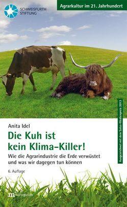 Die Kuh ist kein Klimakiller! von Idel,  Anita