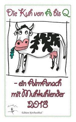 Die Kuh von A bis Q von Ostendorfer,  Theresia