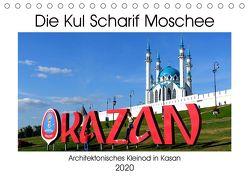 Die Kul Scharif Moschee – Architektonisches Kleinod in Kasan (Tischkalender 2020 DIN A5 quer) von von Loewis of Menar,  Henning