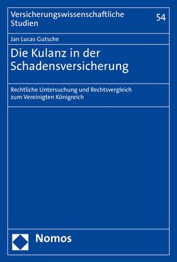 Die Kulanz in der Schadensversicherung von Gutsche,  Jan Lucas