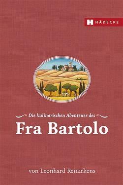 Die kulinarischen Abenteuer des Fra Bartolo von Reinirkens,  Leonhard