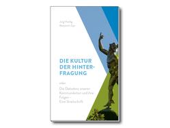 Die Kultur der Hinterfragung von Heidig,  Jörg, Zips,  Benjamin