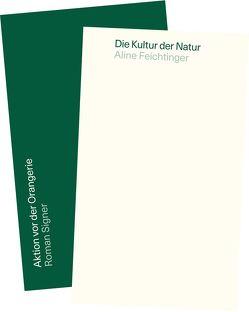 Die Kultur der Natur von Feichtinger,  Aline, Signer,  Roman
