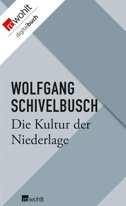 Die Kultur der Niederlage von Schivelbusch,  Wolfgang