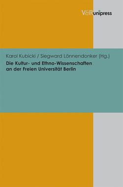 Die Kultur- und Ethno-Wissenschaften an der Freien Universität Berlin von Kubicki,  Karol, Lönnendonker,  Siegward
