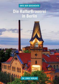 Die KulturBrauerei in Berlin von Albrecht, Martin
