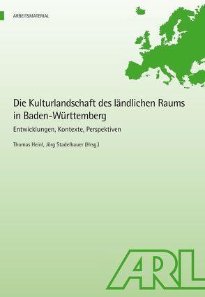 Die Kulturlandschaft des ländlichen Raums in Baden-Württemberg von Heinl,  Thomas, Stadelbauer,  Jörg
