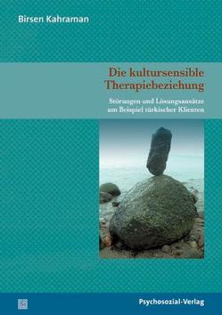 Die kultursensible Therapiebeziehung von Kahraman,  Birsen
