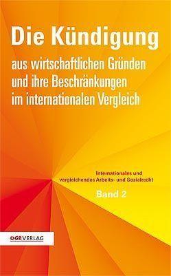 Die Kündigung aus wirtschaftlichen Gründen im internationalen Vergleich von Löschnigg,  Günther