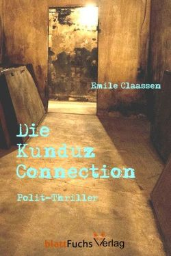 Die Kunduz-Connection von Claassen,  Emile