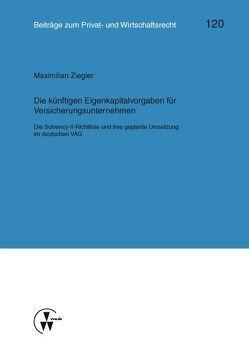 Die künftigen Eigenkapitalvorgaben für Versicherungsunternehmen von Deutsch,  Erwin, Herber,  Rolf, Medicus,  Dieter, Ziegler,  Maximillian