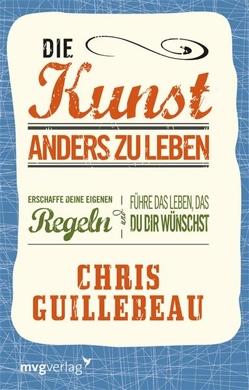 Die Kunst, anders zu leben von Guillebeau,  Chris