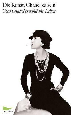 Die Kunst, Chanel zu sein von Chanel,  Coco, Morand,  Paul