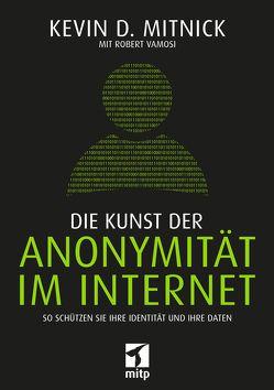 Die Kunst der Anonymität im Internet von Mitnick,  Kevin