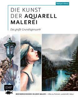 Die Kunst der Aquarellmalerei – das große Grundlagenwerk von Alieva,  Rabiyat