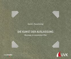 Die Kunst der Auslassung von Rauschning,  David J.