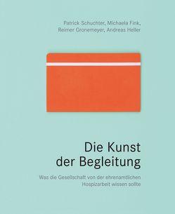 Die Kunst der Begleitung von Fink,  Michaela, Gronemeyer,  Reimer, Heller,  Andreas, Schuchter,  Patrick