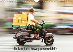 Die Kunst der Bewegungsunschärfe (Wandkalender 2018 DIN A4 quer) von Müller,  Christian