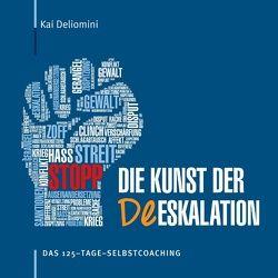 Die Kunst der Deeskalation von Deliomini,  Kai