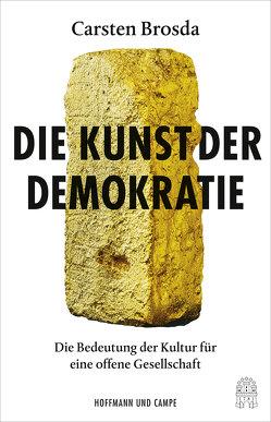 Die Kunst der Demokratie von Brosda,  Carsten