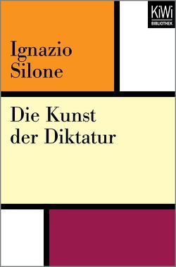Die Kunst der Diktatur von Rüdiger,  Lisa, Silone,  Ignazio