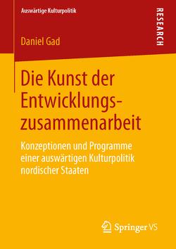Die Kunst der Entwicklungszusammenarbeit von Gad,  Daniel