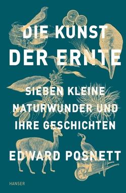 Die Kunst der Ernte von Hübner,  Sabine, Posnett,  Edward