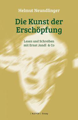 Die Kunst der Erschöpfung von Neundlinger,  Helmut