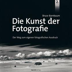 Die Kunst der Fotografie von Barnbaum,  Bruce, Haxsen,  Volker