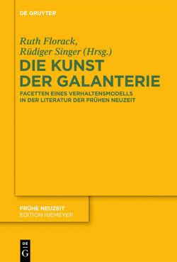Die Kunst der Galanterie von Florack,  Ruth, Singer,  Rüdiger
