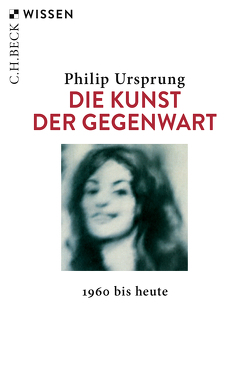 Die Kunst der Gegenwart von Ursprung,  Philip