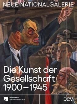 Die Kunst der Gesellschaft 1900-1945 von Hiebert Grun,  Irina, Scholz,  Dieter