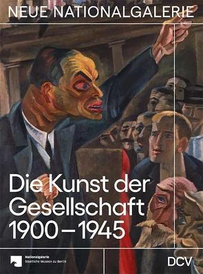 Die Kunst der Gesellschaft 1900-1945 von Hiebert Grun,  Irina, Jaeger,  Joachim, Scholz,  Dieter, Steinkamp,  Maike, Yeats,  Johanna