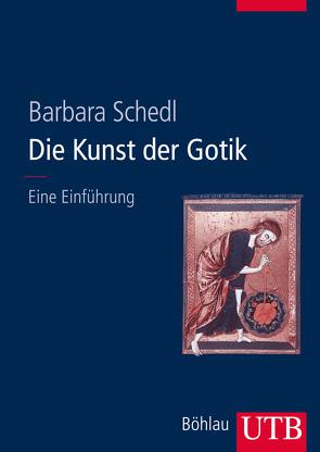Die Kunst der Gotik von Schedl,  Barbara