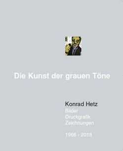 Die Kunst der grauen Töne von Hetz,  Konrad