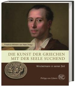 Die Kunst der Griechen mit der Seele suchend von von Hase,  Friedrich-Wilhelm