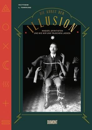 Die Kunst der Illusion von Frese,  Petra, Tompkins,  Matthew L.