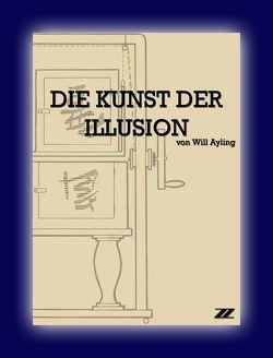 Die Kunst der Illusion von Ayling,  Will, Voit,  Harold