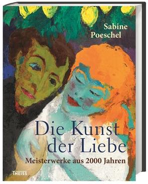 Die Kunst der Liebe von Poeschel,  Sabine