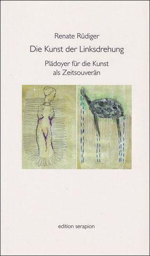 Die Kunst der Linksdrehung von Rüdiger,  Renate